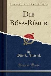 Die Bósa-Rímur (Classic Reprint) by Otto L. Jiriczek