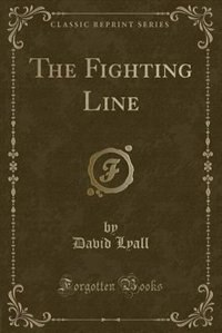 The Fighting Line (Classic Reprint) by David Lyall