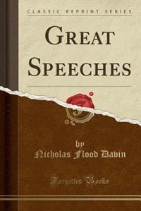 Great Speeches (Classic Reprint) by Nicholas Flood Davin