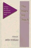 Book The Ways We Touch: POEMS by MILLER WILLIAMS
