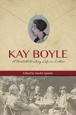 Book Kay Boyle: A Twentieth Century Life in Letters by Kay Boyle