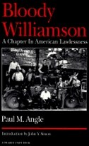 Book Bloody Williamson: A CHAPTER IN AMERICAN LAWLESSNESS by Paul M. Angle