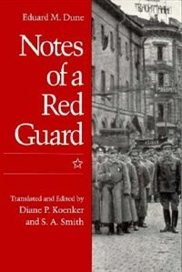 Book Notes of a Red Guard by Eduard Dune