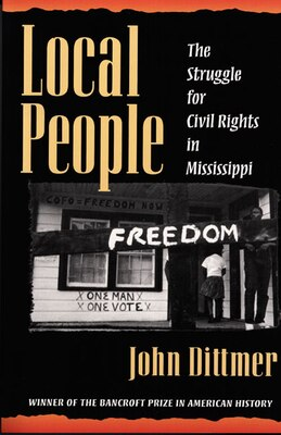 Book Local People: The Struggle for Civil Rights in Mississippi by John Dittmer