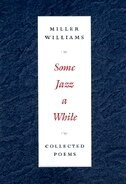 Book Some Jazz A While: COLLECTED POEMS by MILLER WILLIAMS
