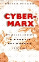 Book Cyber-marx: Cycles and Circuits of Struggle in High Technology Capitalism by Nick Dyer-witheford