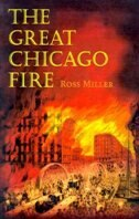 Book The Great Chicago Fire by Ross Miller