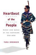 Book Heartbeat of the People: Music and Dance of the Northern Pow-wow by Tara Browner