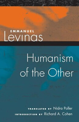 Book Humanism Of The Other by Emmanuel Levinas