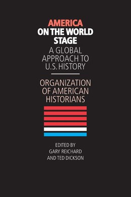 Book America on the World Stage: A Global Approach to U.S. History by Gary Reichard