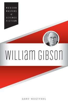 Book William Gibson by Gary Westfahl