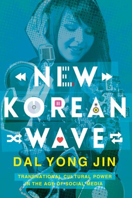 Book NEW KOREAN WAVE:Transnational Cultural Power by Dal Jin