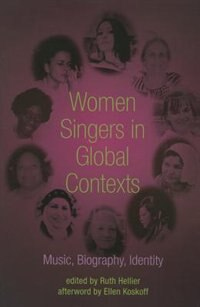 Women Singers In Global Contexts: Music, Biography, Identity by Ruth Hellier