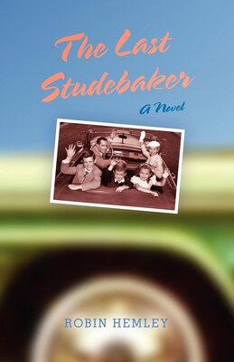 Book The Last Studebaker: A Novel by Robin Hemley