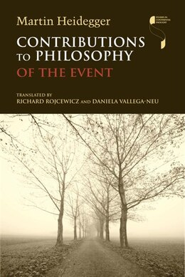 Book Contributions To Philosophy (of The Event): Of The Event by Martin Heidegger
