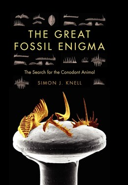 Book The Great Fossil Enigma: The Search For The Conodont Animal by Simon J. Knell