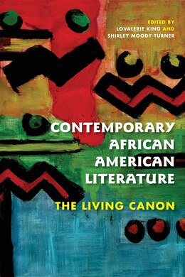 Book Contemporary African American Literature: The Living Canon by Lovalerie King