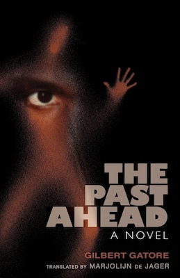 Book The Past Ahead: A Novel by GILBERT GATORE
