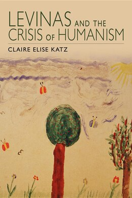 Book Levinas And The Crisis Of Humanism by Claire Elise Katz