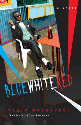 Book Blue White Red: A Novel by Alain Mabanckou