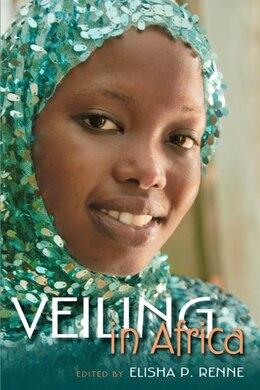 Book Veiling In Africa by Elisha P. Renne