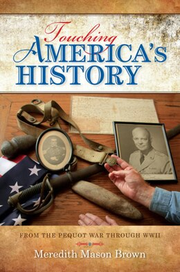 Book Touching America's History: From The Pequot War Through Wwii by Meredith Mason Brown