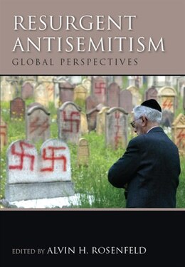 Book Resurgent Antisemitism: Global Perspectives by Alvin H. Rosenfeld