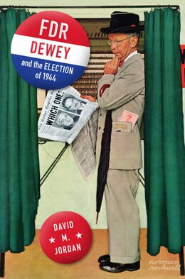 Book Fdr, Dewey, And The Election Of 1944 by David M. Jordan