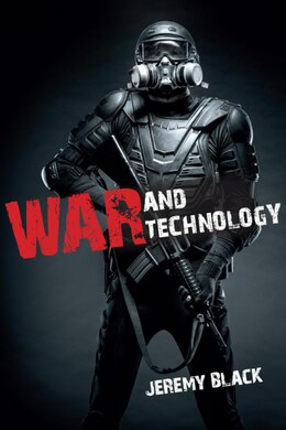 Book War And Technology by Jeremy M. Black