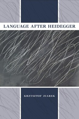 Book Language After Heidegger by Krzysztof Ziarek
