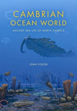 Book Cambrian Ocean World: Ancient Sea Life Of North America by John Foster