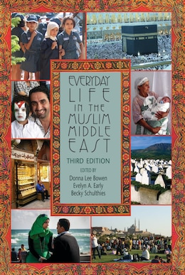 Book Everyday Life In The Muslim Middle East, Third Edition by Donna Lee Bowen
