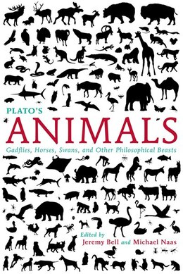 Book Plato's Animals: Gadflies, Horses, Swans, And Other Philosophical Beasts by Jeremy Bell