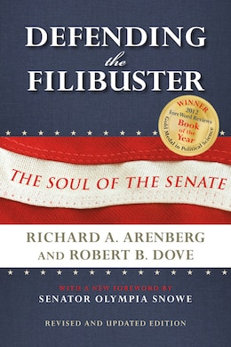 Book Defending The Filibuster, Revised And Updated Edition: The Soul Of The Senate by Richard A. Arenberg