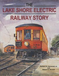 The Lake Shore Electric Railway Story