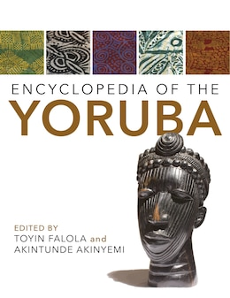 Book Encyclopedia Of The Yoruba by Toyin Falola