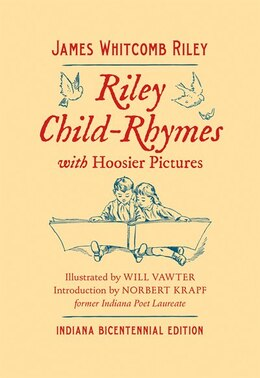 Book Riley Child-rhymes With Hoosier Pictures: Indiana Bicentennial Edition by James Whitcomb Riley