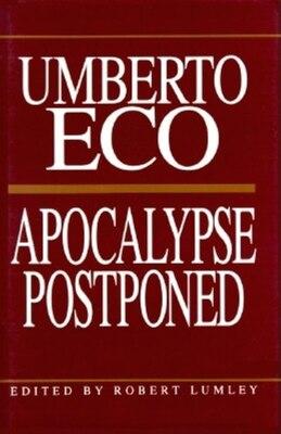 Book Apocalypse Postponed: Essays By Umberto Eco by Umberto Eco