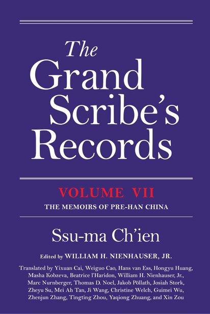 The Grand Scribe's Records, Volume Vii: The Memoirs Of Pre-han China by Ssu-ma Ch'ien