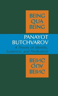 Being Qua Being: A Theory Of Identity, Existence, And Predication