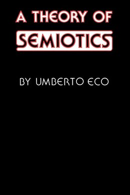 Book A Theory of Semiotics by Umberto Eco