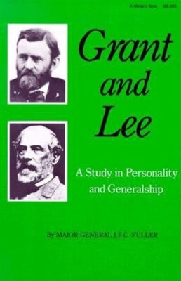 Book Grant and Lee: A Study In Personality And Generalship by J.f.c. Fuller