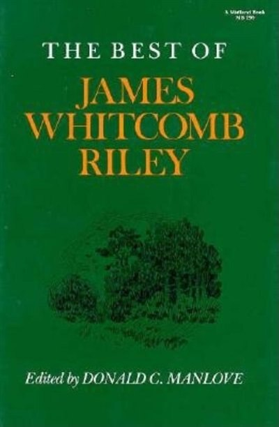 The Best of James Whitcomb Riley by Donald C. Manlove