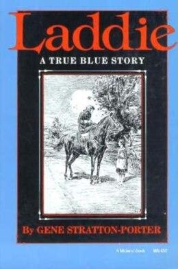 Book Laddie: A True Blue Story by Gene Stratton-Porter
