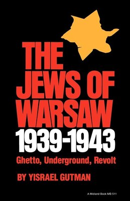 Book The Jews of Warsaw, 1939-1943: Ghetto, Underground, Revolt by Yisrael Gutman