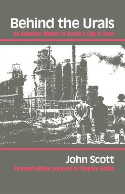 Book Behind the Urals: An American Worker In Russia's City Of Steel by John Scott