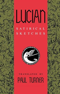 Book Lucian: Satirical Sketches by Paul D.l. Turner