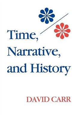 Book Time, Narrative, and History by David Carr