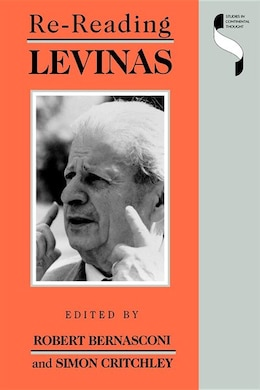 Book Re-Reading Levinas by Robert Bernasconi