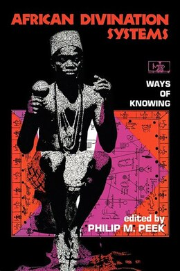 Book African Divination Systems: Ways Of Knowing by Philip M. Peek